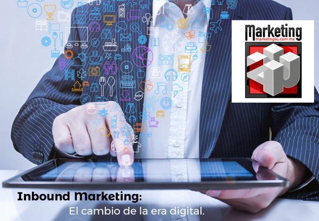 Inbound Marketing, el cambio de la era digital | Marketing4U